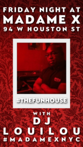 Dj Louilou Presents: The Funhouse @ Madame X - Main Bar | New York | New York | United States