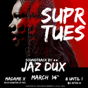 Super Tuesdays with Jaz Dux @ Madame X - Main Bar | New York | New York | United States