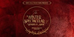 Siren Pack Productions Presents: The Winter Spectacular! @ Madame X - Top Bar