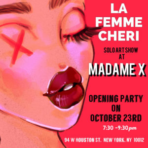 La Femme Cheri - Art Show Opening Night @ Madame X - Main Bar