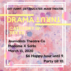 DramaTURNT: Sex Education with The Journalists @ Madame X - Top Bar