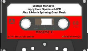 Mixtape Mondays with Alex Behind the Bar @ Madame X - Main Bar | New York | New York | United States